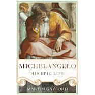 Michelangelo by Gayford, Martin, 9781905490547