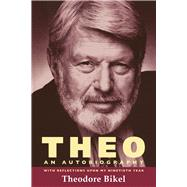 Theo: An Autobiography by Bikel, Theodore, 9780299300548
