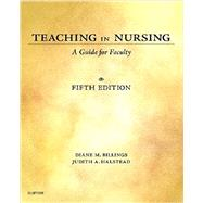 Teaching in Nursing: A Guide for Faculty by Billings, Diane M., R.N., 9780323290548