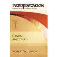Canon and Creed by Jenson, Robert W., 9780664230548