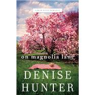 On Magnolia Lane by Hunter, Denise, 9780718090548