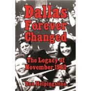 Dallas Forever Changed by Helpingstine, Dan, 9781455620548