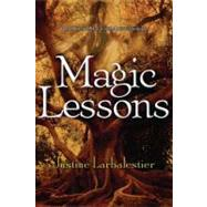 Magic Lessons by Larbalestier, Justine, 9781595140548
