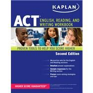 Kaplan ACT English, Reading, and Writing Workbook by Kaplan, 9781609780548