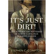 It's Just Dirt! by Compton, Stephen C., 9781625450548