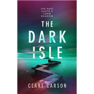 The Dark Isle by Carson, Clare, 9781786690548