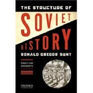 The Structure of Soviet History Essays and Documents by Grigor Suny, Ronald, 9780195340549