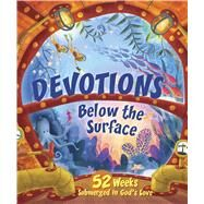 Devotions Below the Surface 52 Weeks Submerged in God's Love by Unknown, 9781433690549
