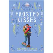 Frosted Kisses by Hepler, Heather, 9780545790550
