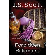 The Forbidden Billionaire by Scott, J. S., 9781477830550