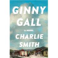 Ginny Gall by Smith, Charlie, 9780062250551