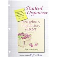 Student Organizer for Prealgebra & Introductory Algebra & MyLab Math -- Standalone Access Card Package by Pearson Education, 9780133910551