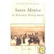 Santa Monica in Vintage Postcards by Heckman, Marlin L., 9780738520551