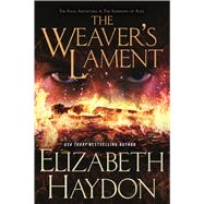 The Weaver's Lament by Haydon, Elizabeth, 9780765320551