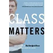 Class Matters by Keller, Bill; The New York Times, 9780805080551