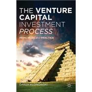 The Venture Capital Investment Process Principles and Practice by Klonowski, Darek, 9781137320551