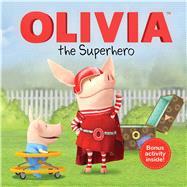Olivia the Superhero by Evans, Cordelia (ADP); Spaziante, Patrick, 9781481460552