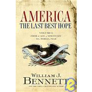 America Vol. 1 : The Last Best Hope: From the Age of Discovery to a World at War by Unknown, 9781595550552