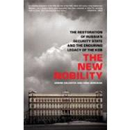The New Nobility: The Restoration of Russia's Security State and the Enduring Legacy of the KGB by Soldatov, Andrei; Borogan, Irina, 9781610390552