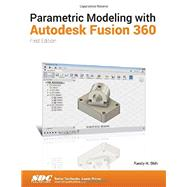 Parametric Modeling with Autodesk Fusion 360 by Shih, Randy H., 9781630570552