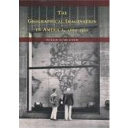 The Geographical Imagination in America 1880-1950 by Schulten, Susan, 9780226740553
