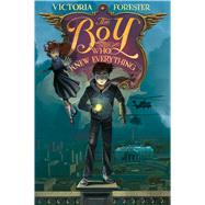 The Boy Who Knew Everything by Forester, Victoria, 9781250090553