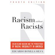 Racism Without Racists by Bonilla-Silva, Eduardo, 9781442220553