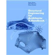Structural Engineering for Architects: A Handbook by Silver, Peter; McLean, Will; Evans, Peter, 9781780670553
