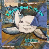 If Picasso Went to the Sea by Gibbons, Eric, 9781940290553