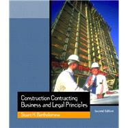Construction Contracting Business and Legal Principles by Bartholomew, Stuart H., 9780130910554