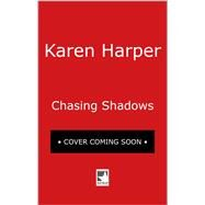 Chasing Shadows by Harper, Karen, 9780778330554