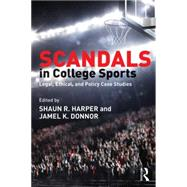 Scandals in College Sports by Harper; Shaun R., 9781138830554