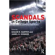 Scandals in College Sports by Harper; Shaun R., 9781138830554