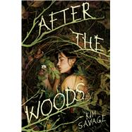 After the Woods by Savage, Kim, 9780374300555
