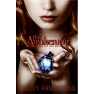 The Awakening by Armstrong, Kelley, 9780061450556