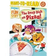The Deep Dish on Pizza! by Krensky, Stephen; Guidera, Daniel, 9781481420556