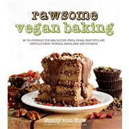 Rawsome Vegan Baking An Un-cookbook for Raw, Gluten-Free, Vegan, Beautiful and Sinfully Sweet Cookies, Cakes, Bars & Cupcakes by von Euw, Emily, 9781624140556