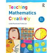 Teaching Mathematics Creatively by Pound; Linda, 9781138800557