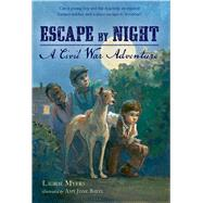 Escape by Night A Civil War Adventure by Myers, Laurie; Bates, Amy June, 9781250050557