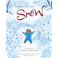 Snow by Rylant, Cynthia; Stringer, Lauren, 9781328740557