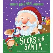 Socks for Santa by Guillain, Adam; Guillain, Charlotte; Wildish, Lee, 9781405270557