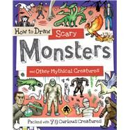How to Draw Scary Monsters and Other Mythical Creatures by Gowen, Fiona, 9781438010557