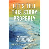 Let's Tell This Story Properly by Allfrey, Ellah Wakatama; Gunesekera, Romesh, 9781459730557