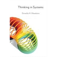 Thinking in Systems : A Primer by Meadows, Donella, 9781603580557