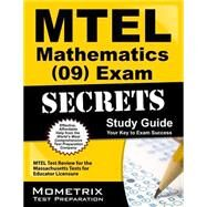 MTEL Mathematics (09) Exam Secrets Study Guide : MTEL Test Review for the Massachusetts Tests for Educator Licensure by Mtel Exam Secrets, 9781610720557
