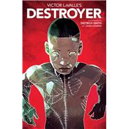 Victor Lavalle's Destroyer by Lavalle, Victor; Smith, Dietrich; Lafuente, Joana (CON), 9781684150557