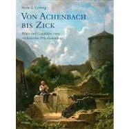 Von Achenbach Bis Zick. Bilder Und Graphiken Einer Suddeutschen Privatsammlung: Gemalde Und Graphiken by Ludwig, Horst G., 9783777490557
