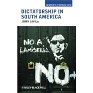 Dictatorship in South America by Dávila, Jerry, 9781405190558