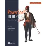 PowerShell in Depth by Jones, Don; Siddaway, Richard; Hicks, Jeffrey, 9781617290558