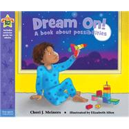 Dream On!: A Book About Possibilities by Meiners, Cheri J.; Allen, Elizabeth, 9781631980558